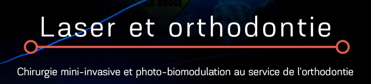 Académie d'orthodontie – Formation laser Dr Michel LE GALL et Dr Guillaume JOSEPH (en attente de reprogrammation cause COVID-19.)